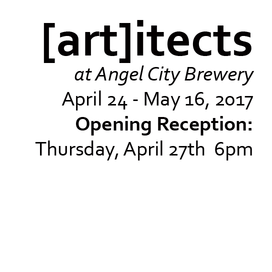 [ART]itects Art Show – April 2017